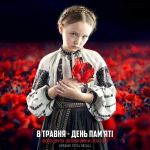 MAY 8: DAY OF REMEMBRANCE AND RECONCILIATION IN UKRAINE